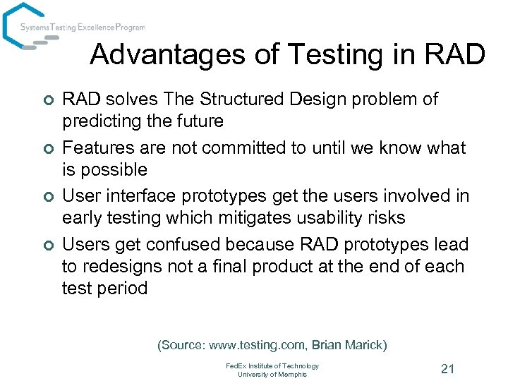 Advantages of Testing in RAD ¢ ¢ RAD solves The Structured Design problem of