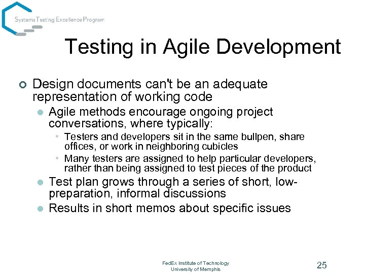 Testing in Agile Development ¢ Design documents can't be an adequate representation of working