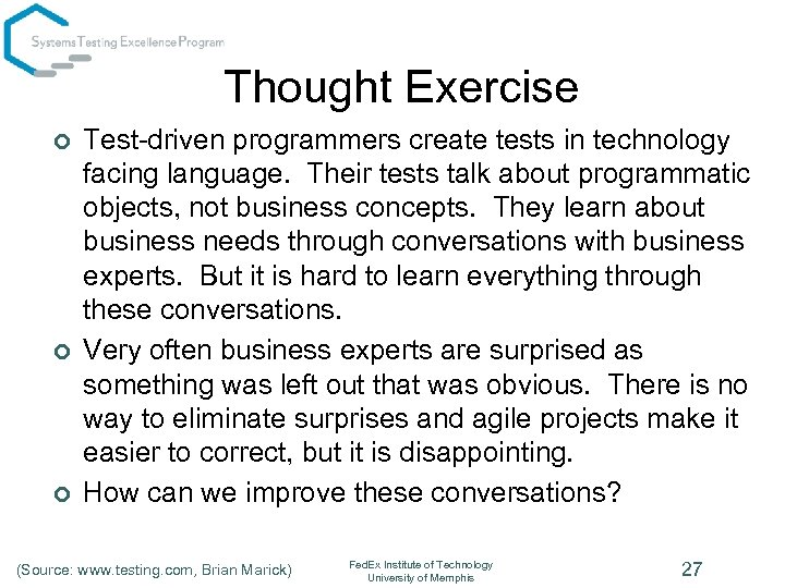 Thought Exercise ¢ ¢ ¢ Test-driven programmers create tests in technology facing language. Their