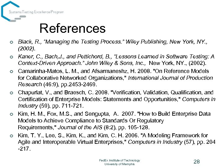"References ¢ ¢ ¢ Black, R. , ""Managing the Testing Process. "" Wiley Publishing,"