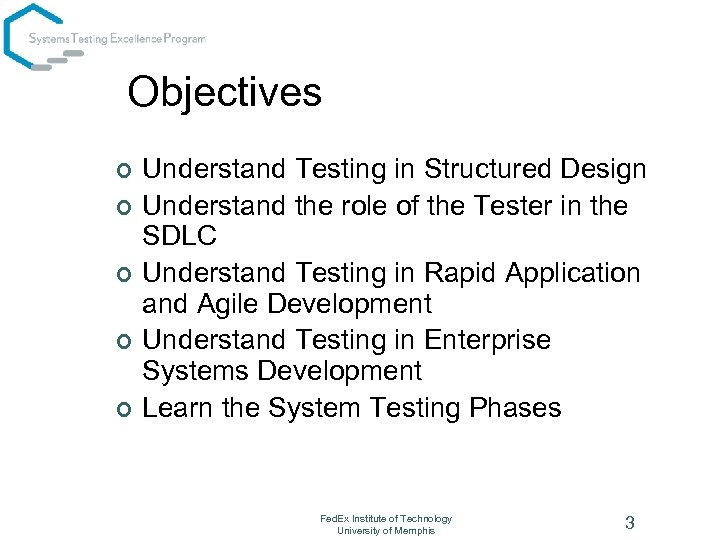 Objectives ¢ ¢ ¢ Understand Testing in Structured Design Understand the role of the