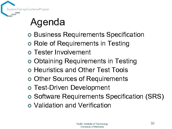 Agenda ¢ ¢ ¢ ¢ ¢ Business Requirements Specification Role of Requirements in Testing