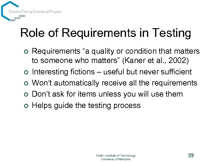 "Role of Requirements in Testing ¢ ¢ ¢ Requirements ""a quality or condition that"