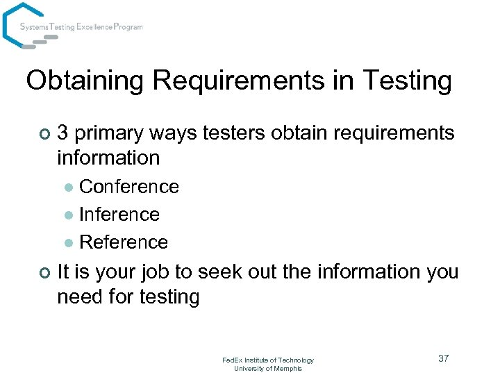 Obtaining Requirements in Testing ¢ 3 primary ways testers obtain requirements information Conference l