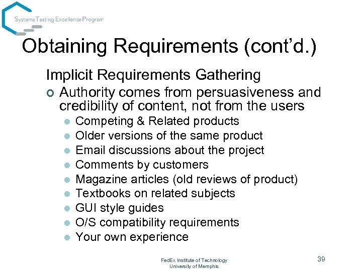 Obtaining Requirements (cont'd. ) Implicit Requirements Gathering ¢ Authority comes from persuasiveness and credibility