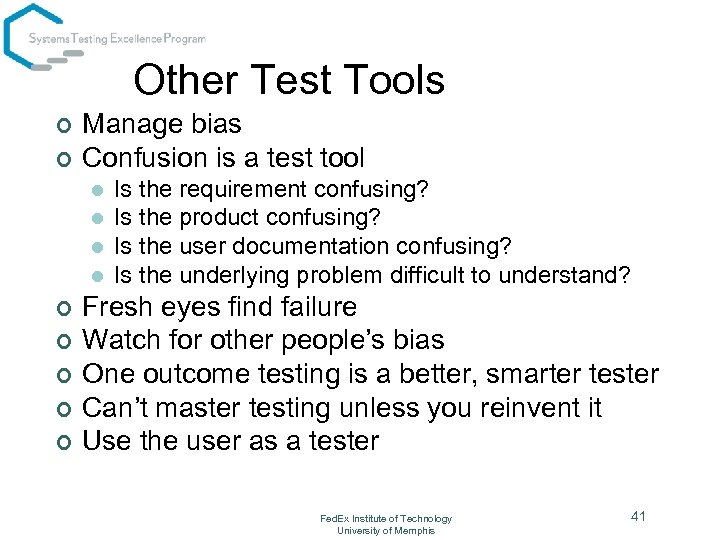 Other Test Tools ¢ ¢ Manage bias Confusion is a test tool l l