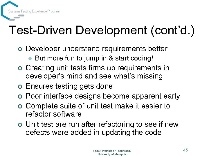 Test-Driven Development (cont'd. ) ¢ Developer understand requirements better l ¢ ¢ ¢ But