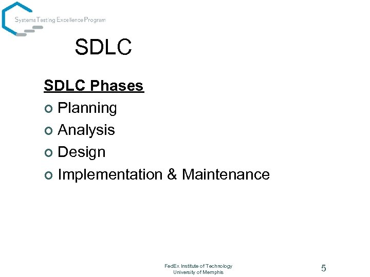 SDLC Phases ¢ Planning ¢ Analysis ¢ Design ¢ Implementation & Maintenance Fed. Ex