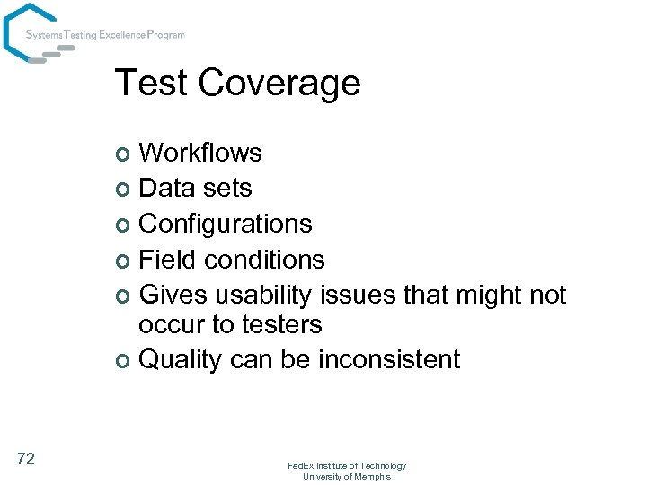 Test Coverage Workflows ¢ Data sets ¢ Configurations ¢ Field conditions ¢ Gives usability