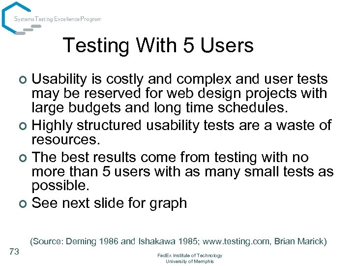 Testing With 5 Users Usability is costly and complex and user tests may be