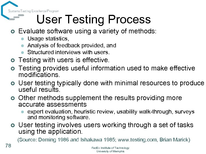 User Testing Process ¢ Evaluate software using a variety of methods: l l l