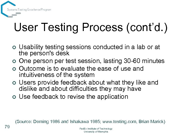 User Testing Process (cont'd. ) ¢ ¢ ¢ Usability testing sessions conducted in a