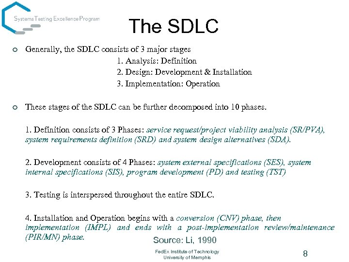 The SDLC ¢ Generally, the SDLC consists of 3 major stages 1. Analysis: Definition
