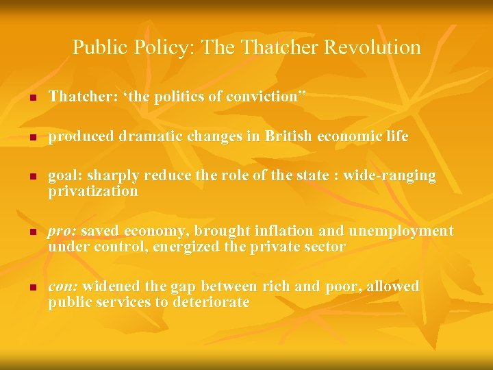 "Public Policy: The Thatcher Revolution n Thatcher: 'the politics of conviction"" n produced dramatic"