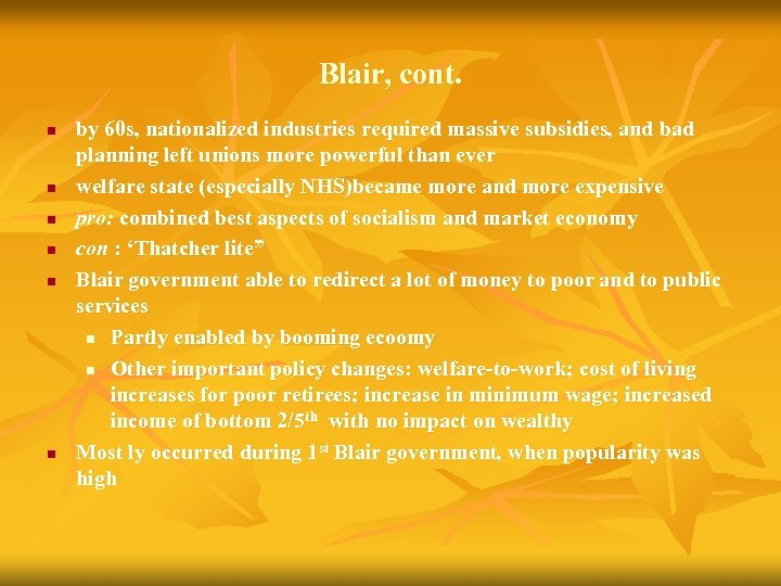 Blair, cont. n n n by 60 s, nationalized industries required massive subsidies, and