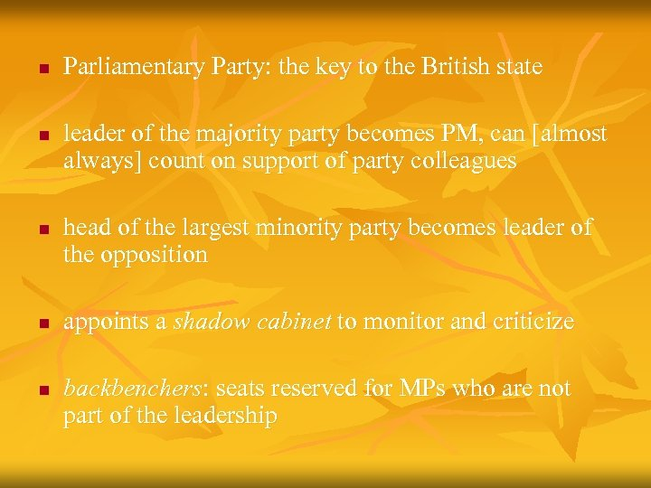 n n n Parliamentary Party: the key to the British state leader of the