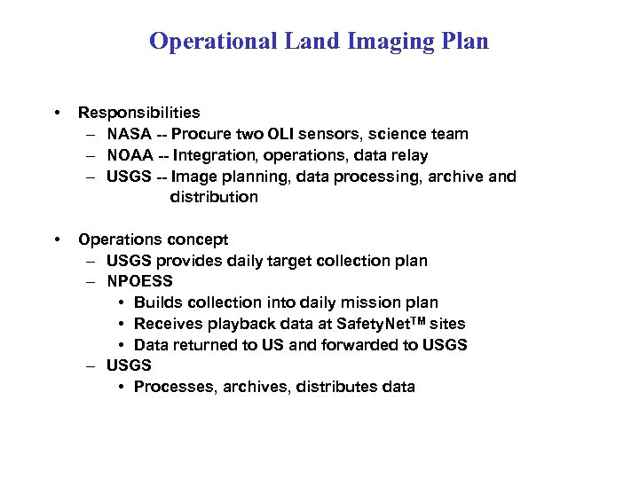 Operational Land Imaging Plan • Responsibilities – NASA -- Procure two OLI sensors, science