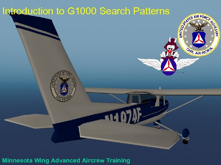 Introduction to G 1000 Search Patterns Minnesota Wing Advanced Aircrew Training