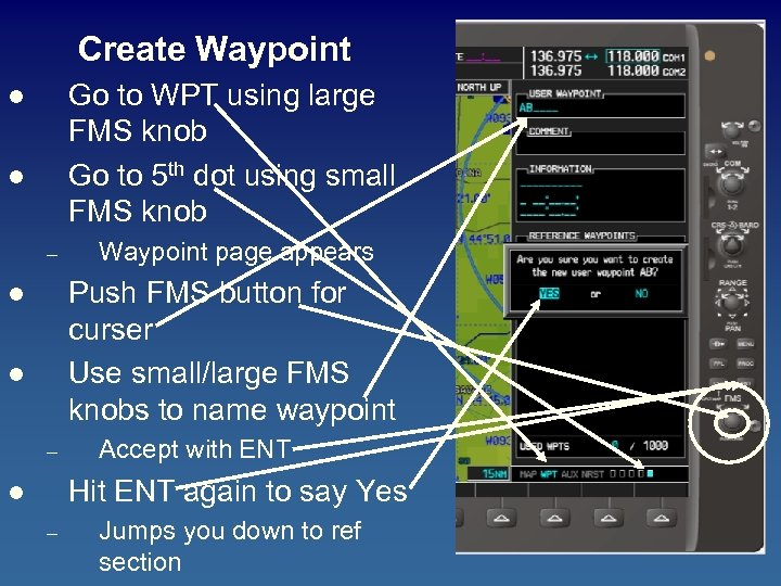 Create Waypoint Go to WPT using large FMS knob Go to 5 th dot