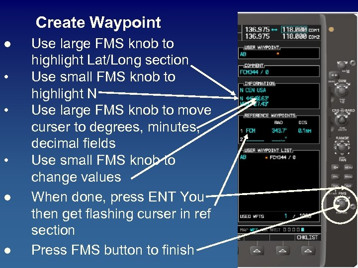 Create Waypoint l • • • l l Use large FMS knob to highlight