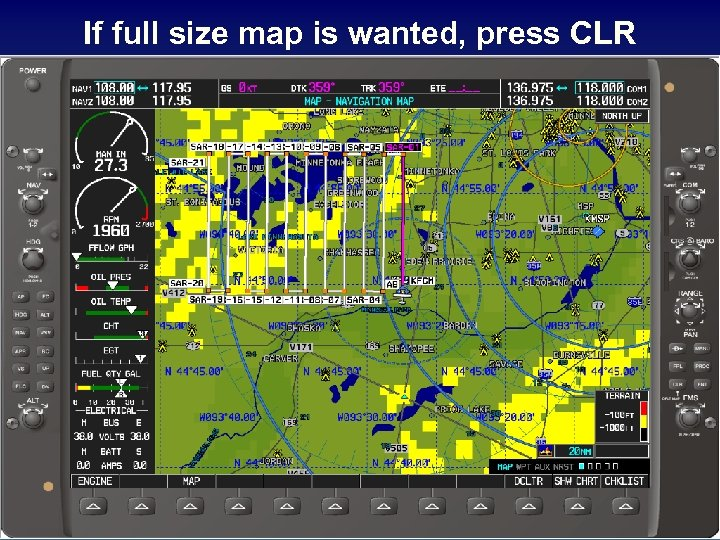 If full size map is wanted, press CLR