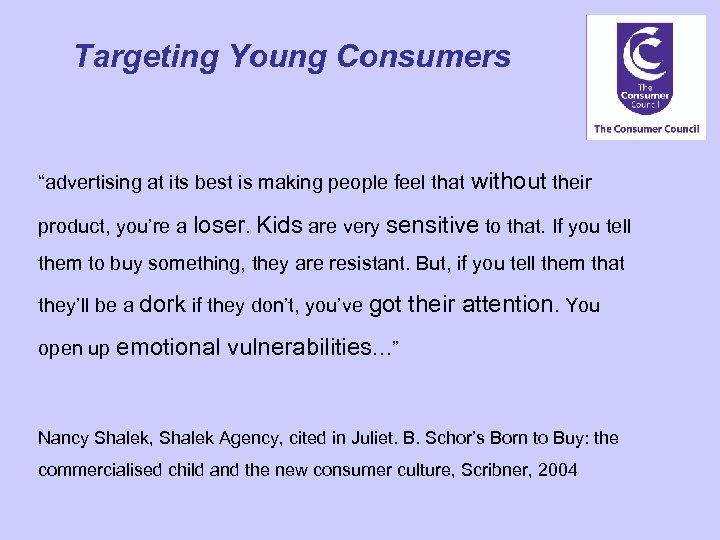 "Targeting Young Consumers ""advertising at its best is making people feel that without their"