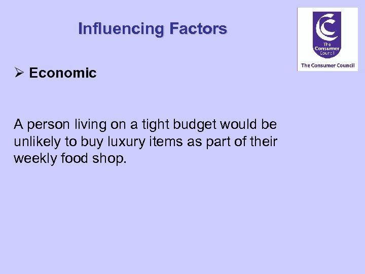 Influencing Factors Ø Economic A person living on a tight budget would be unlikely
