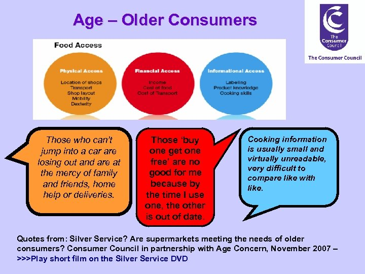 Age – Older Consumers Those who can't jump into a car are losing out