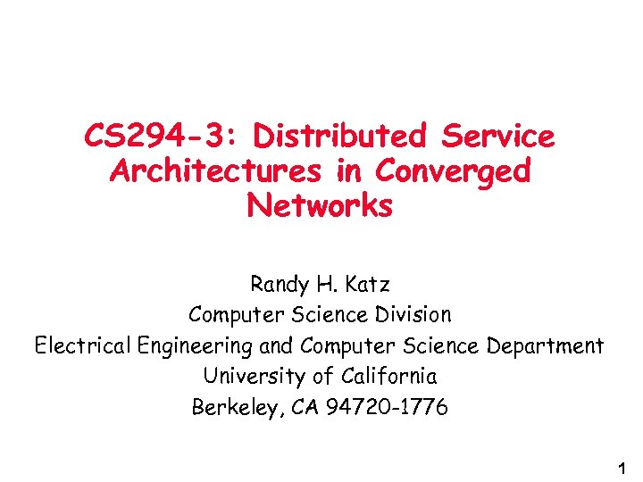 CS 294 -3 Distributed Service Architectures in Converged