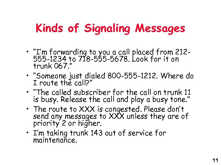 """Kinds of Signaling Messages • """"I'm forwarding to you a call placed from 212555"""