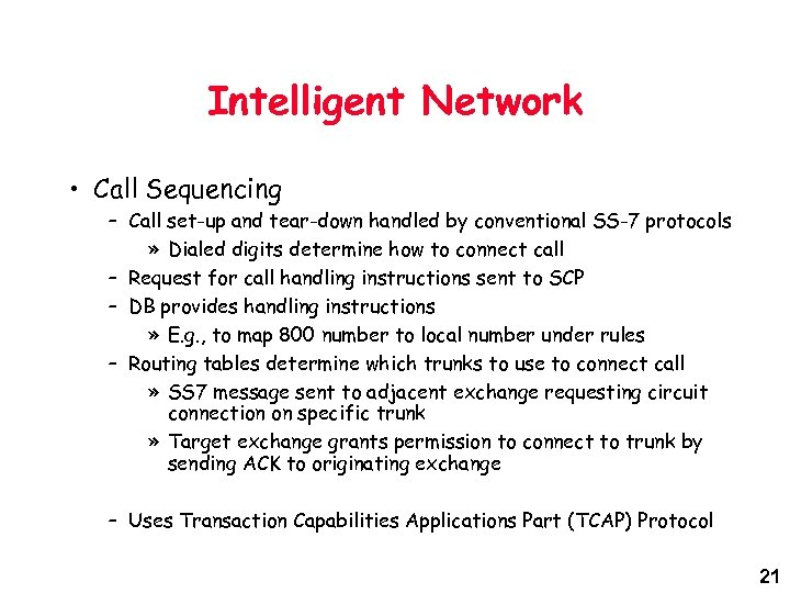 Intelligent Network • Call Sequencing – Call set-up and tear-down handled by conventional SS-7