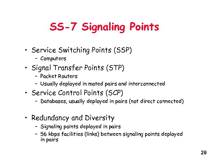 SS-7 Signaling Points • Service Switching Points (SSP) – Computers • Signal Transfer Points