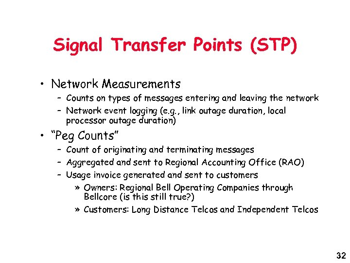 Signal Transfer Points (STP) • Network Measurements – Counts on types of messages entering
