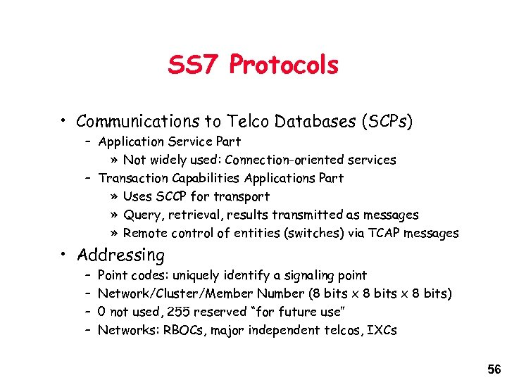 SS 7 Protocols • Communications to Telco Databases (SCPs) – Application Service Part »