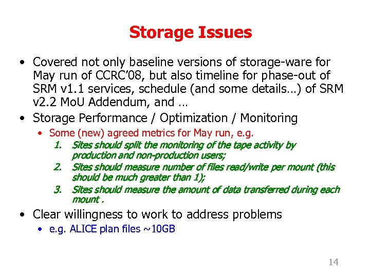 Storage Issues • Covered not only baseline versions of storage-ware for May run of