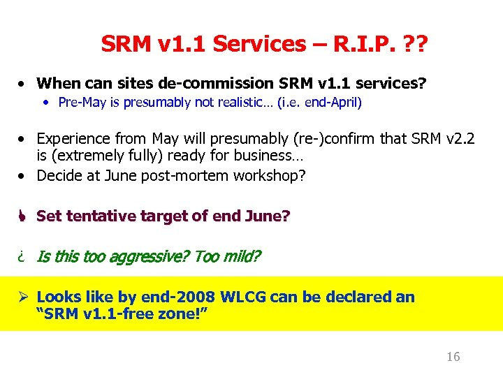 SRM v 1. 1 Services – R. I. P. ? ? • When can