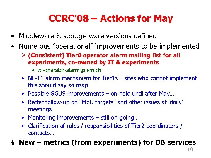CCRC' 08 – Actions for May • Middleware & storage-ware versions defined • Numerous