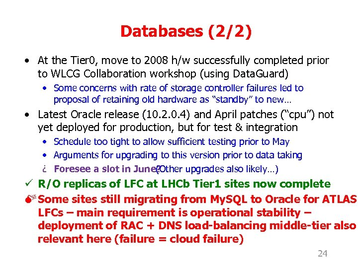 Databases (2/2) • At the Tier 0, move to 2008 h/w successfully completed prior
