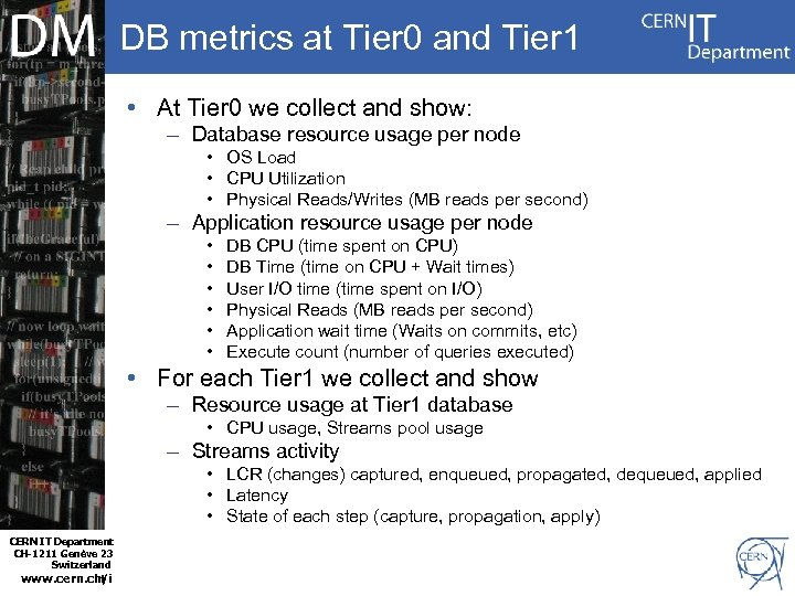 DB metrics at Tier 0 and Tier 1 • At Tier 0 we collect