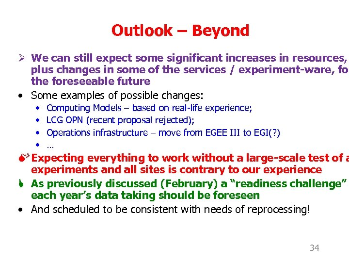 Outlook – Beyond Ø We can still expect some significant increases in resources, plus