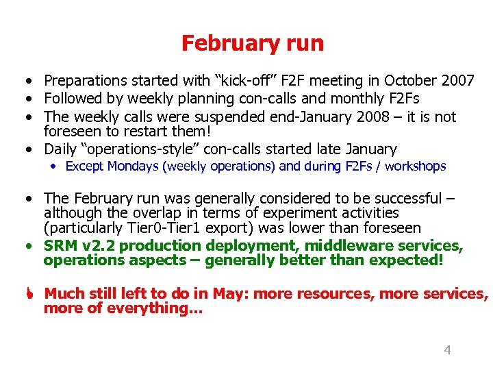 """February run • Preparations started with """"kick-off"""" F 2 F meeting in October 2007"""