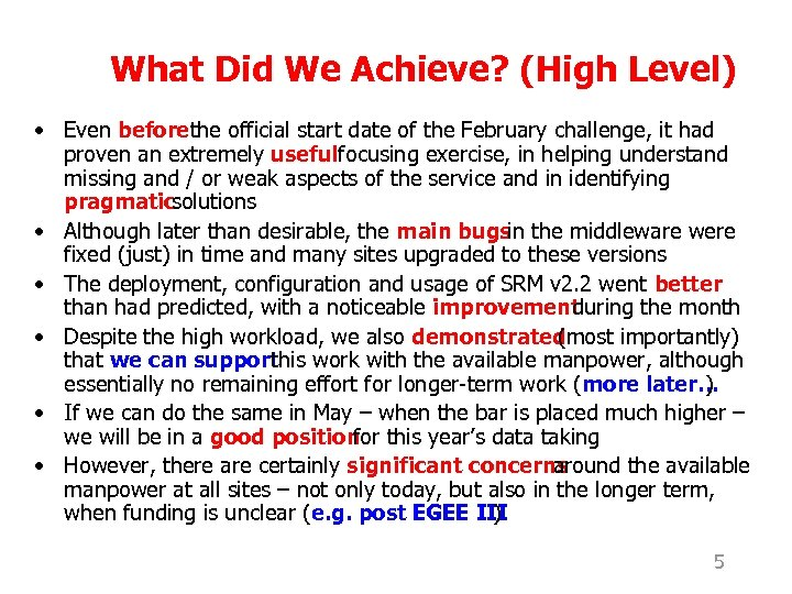 What Did We Achieve? (High Level) • Even beforethe official start date of the