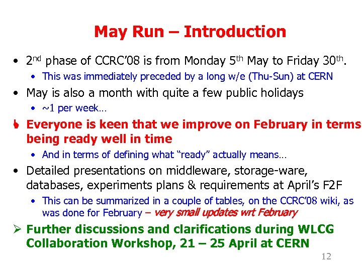 May Run – Introduction • 2 nd phase of CCRC' 08 is from Monday