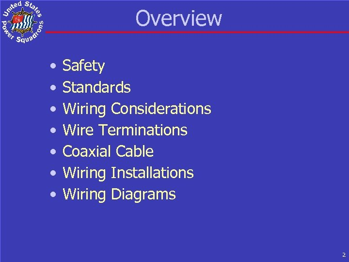 Overview • • Safety Standards Wiring Considerations Wire Terminations Coaxial Cable Wiring Installations Wiring