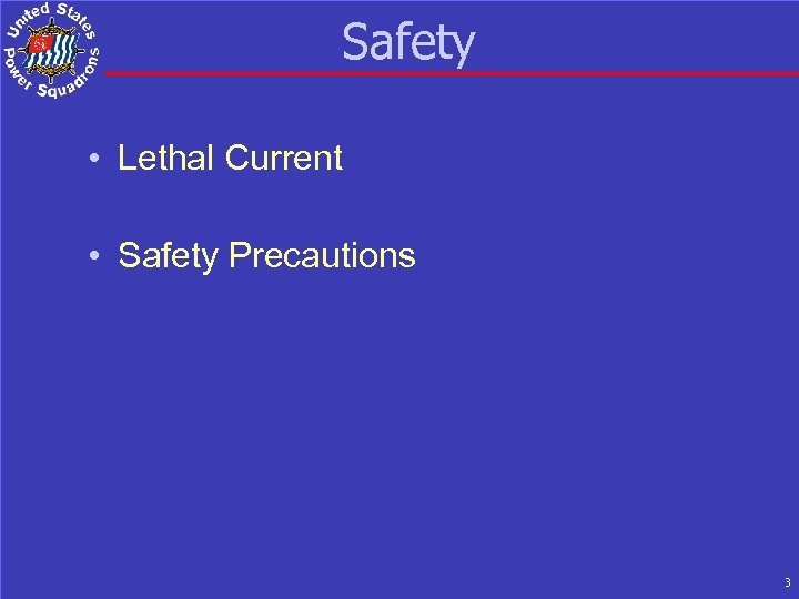 Safety • Lethal Current • Safety Precautions 3