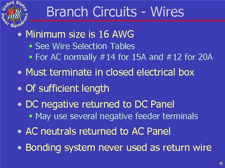 Branch Circuits - Wires • Minimum size is 16 AWG § See Wire Selection