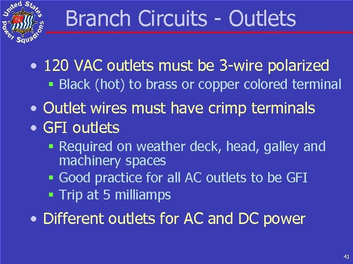 Branch Circuits - Outlets • 120 VAC outlets must be 3 -wire polarized §