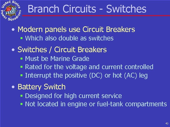Branch Circuits - Switches • Modern panels use Circuit Breakers § Which also double