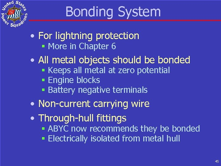 Bonding System • For lightning protection § More in Chapter 6 • All metal