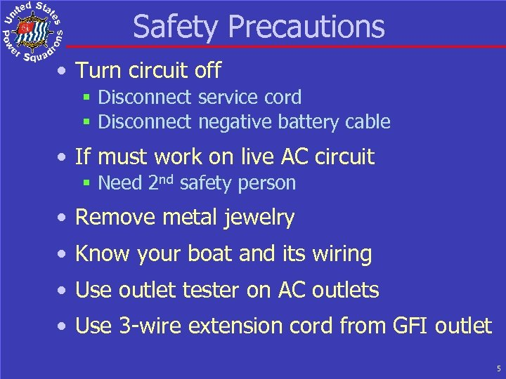 Safety Precautions • Turn circuit off § Disconnect service cord § Disconnect negative battery